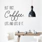 Naklejka na ścianę - but first coffee, lots and lots of it. , kolor naklejki - czarna, wymiary naklejki - szer. 120cm x wys. 120cm