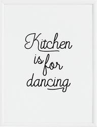 Plakat kitchen is for dancing 21 x 30 cm