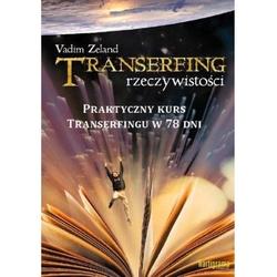 Transerfing rzeczywistości tom 9 praktyczny kurs transerfingu w 78 dni