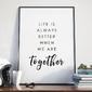 Better together - plakat w ramie , wymiary - 70cm x 100cm, ramka - biała