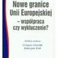 Nowe granice unii europejskiej - współpraca czy wykluczenie