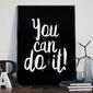 You can do it - plakat typograficzny , wymiary - 30cm x 40cm, kolor ramki - czarny