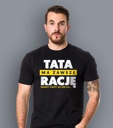 Tata ma zawsze rację t-shirt męski czarny xxl
