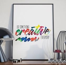 Do something creative today - plakat w ramie , wymiary - 60cm x 90cm, kolor ramki - czarny