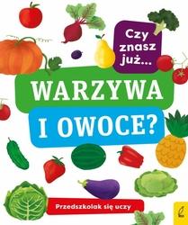 Ksiązka  przedszkolak się uczy. czy znasz już.... warzywa i owoce