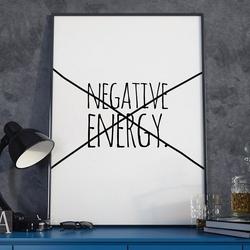 Negative energy - plakat typograficzny w ramie , wymiary - 40cm x 50cm, wersja - na białym tle, kolor ramki - czarny