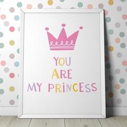 You are my princess - plakat dla dzieci , wymiary - 70cm x 100cm, kolor ramki - biały