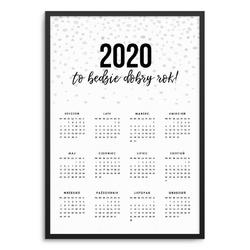 To będzie dobry rok - kalendarz 2020 w ramie , wymiary - 70cm x 100cm, kolor ramki - biały