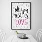 All you need is love - designerski plakat w ramie , wymiary - 50cm x 70cm, kolor ramki - biały