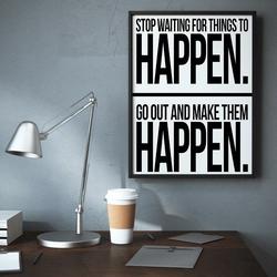 Happen. - plakat typograficzny , wymiary - 60cm x 90cm, ramka - biała