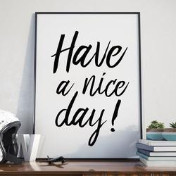 Have a nice day - plakat w ramie , wymiary - 20cm x 30cm, ramka - biała