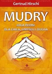 Mudry joga dłoni dla ciała, umysłu i ducha