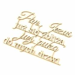 Napis komunijny - Pan Jezus już się zbliża...
