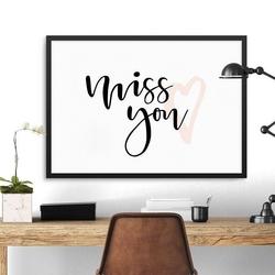 Miss you - plakat w ramie , wymiary - 60cm x 90cm, ramka - czarna