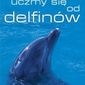 Uczmy się od delfinów