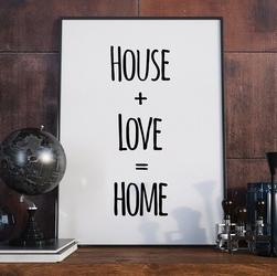 House love home - plakat typograficzny , wymiary - 60cm x 90cm, ramka - czarna