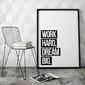 Work hard dream big - designerski plakat typograficzny , wymiary - 30cm x 40cm, kolor ramki - biały