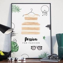 Plakat w ramie - passion for fashion , wymiary - 50cm x 70cm, ramka - biała