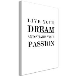 Obraz - live your dream and share your passion 1-częściowy pionowy