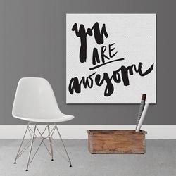 You are awesome - modny obraz na płótnie , wymiary - 80cm x 80cm