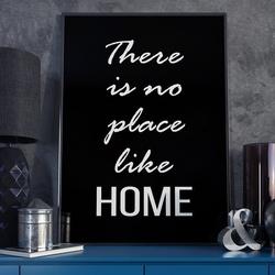There is no place like home - plakat typograficzny w ramie , wymiary - 18cm x 24cm, ramka - biała