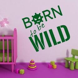 Born to be wild 1709 naklejka