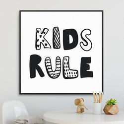 Kids rule - plakat dla dzieci , wymiary - 30cm x 30cm, kolor ramki - czarny