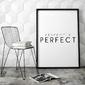 Perfectly perfect - minimalistyczny plakat w ramie , wymiary - 70cm x 100cm, wersja - białe napisy + czarne tło, kolor ramki - biały