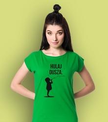 Hulaj dusza dziewczynka t-shirt damski zielony m
