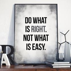 Plakat w ramie - do what is right , wymiary - 40cm x 50cm, ramka - biała